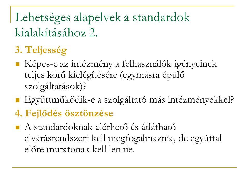 Lehetséges alapelvek a standardok kialakításához 2.