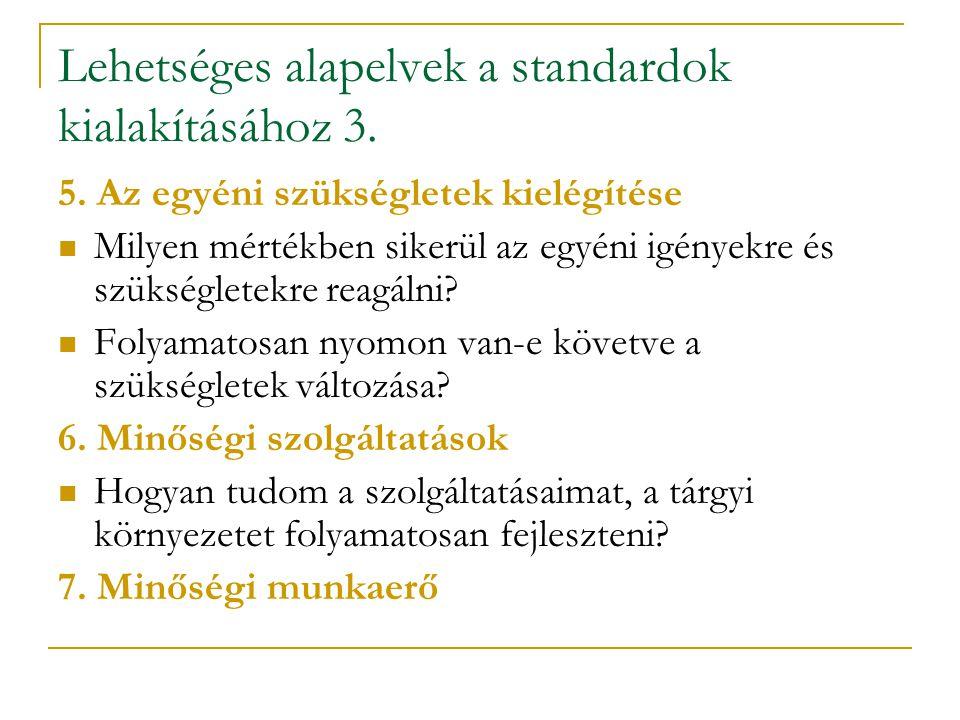 Lehetséges alapelvek a standardok kialakításához 3.