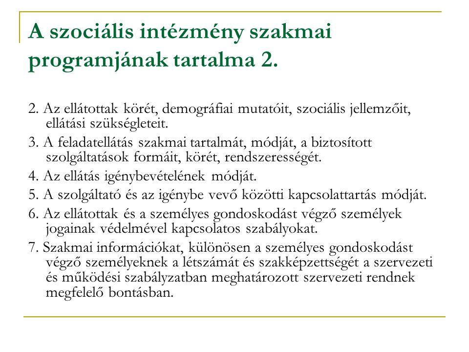 A szociális intézmény szakmai programjának tartalma 2.