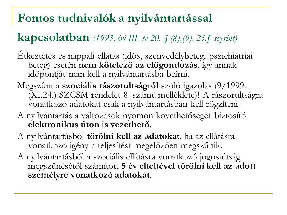 Fontos tudnivalók a nyilvántartással kapcsolatban (1993. évi III. tv 20. § (8),(9), 23.§ szerint)