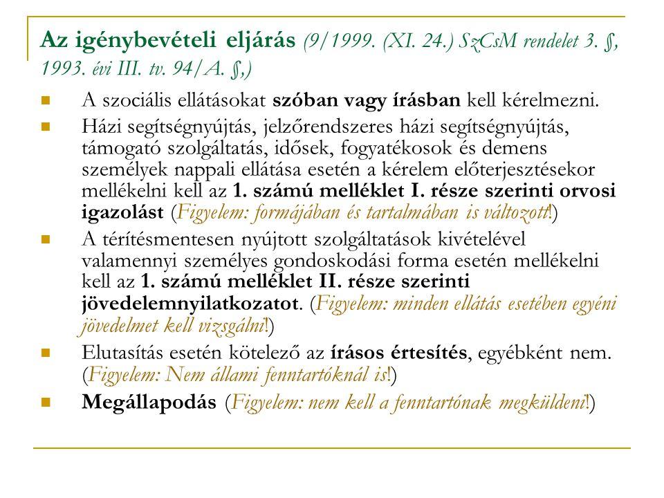 Az igénybevételi eljárás (9/1999. (XI. 24. ) SzCsM rendelet 3. §, 1993
