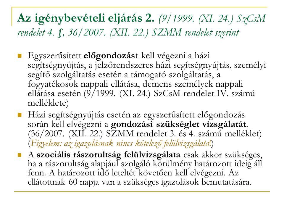 Az igénybevételi eljárás 2. (9/1999. (XI. 24. ) SzCsM rendelet 4