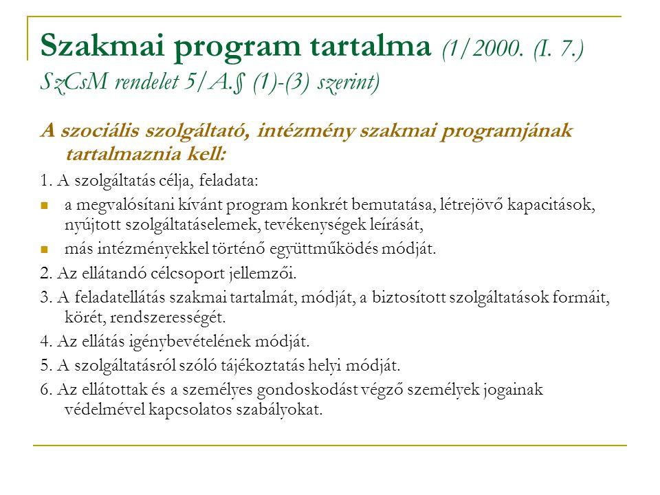 Szakmai program tartalma (1/2000. (I. 7. ) SzCsM rendelet 5/A