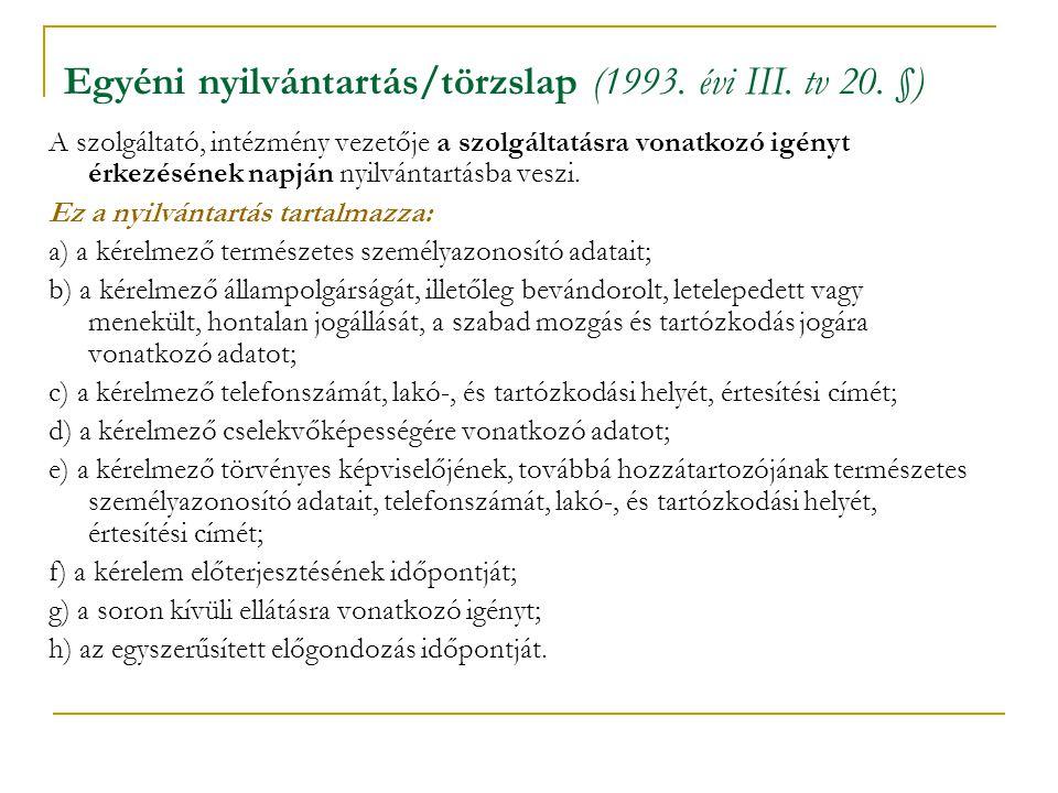 Egyéni nyilvántartás/törzslap (1993. évi III. tv 20. §)