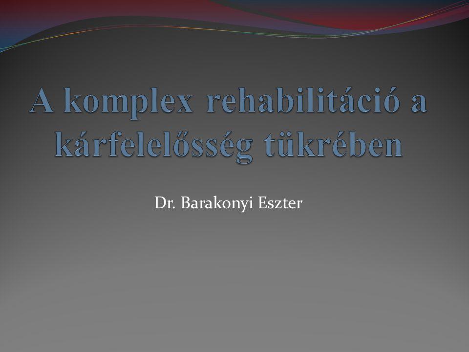 A komplex rehabilitáció a kárfelelősség tükrében