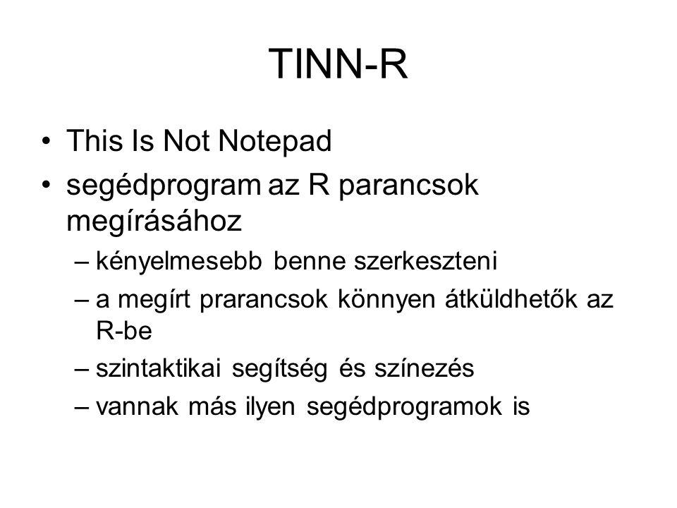 TINN-R This Is Not Notepad segédprogram az R parancsok megírásához