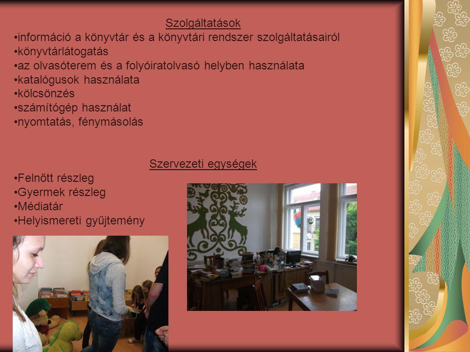 Szolgáltatások információ a könyvtár és a könyvtári rendszer szolgáltatásairól. könyvtárlátogatás.