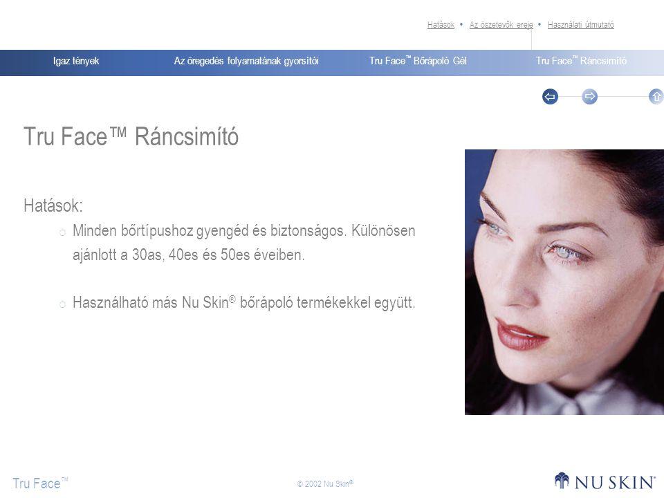 Tru Face™ Ráncsimító Hatások: