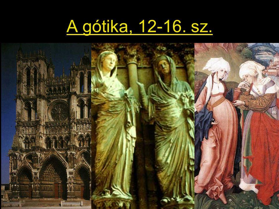 A gótika, 12-16. sz.