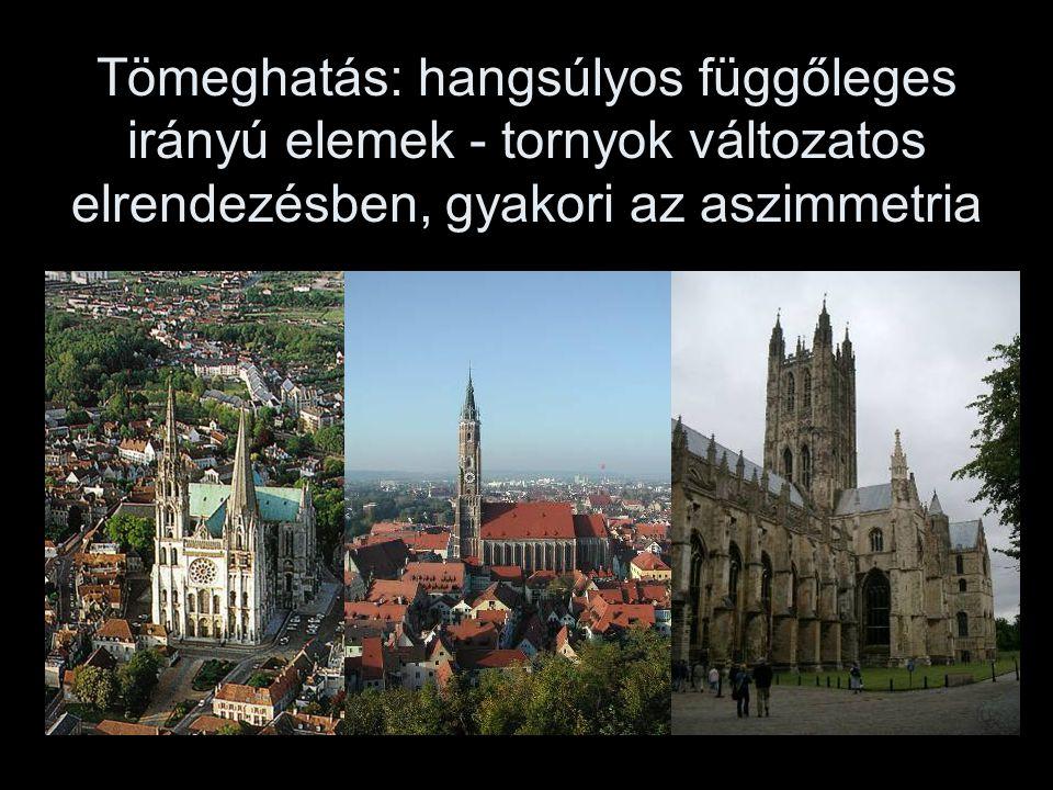 Tömeghatás: hangsúlyos függőleges irányú elemek - tornyok változatos elrendezésben, gyakori az aszimmetria