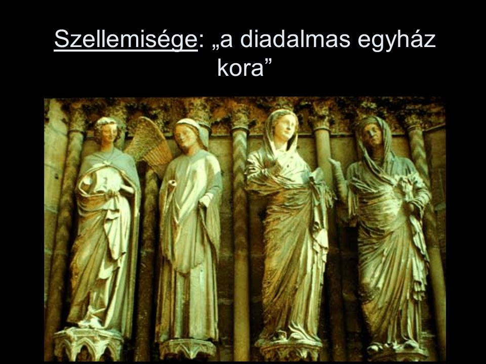 """Szellemisége: """"a diadalmas egyház kora"""