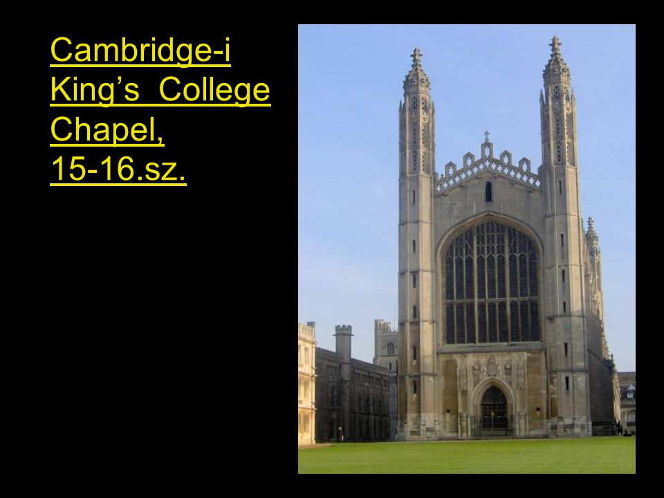 Cambridge-i King's College Chapel, 15-16.sz.