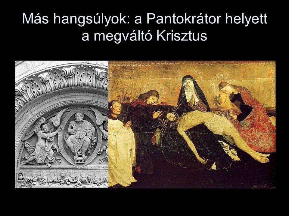 Más hangsúlyok: a Pantokrátor helyett a megváltó Krisztus