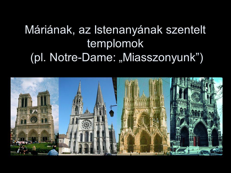 Máriának, az Istenanyának szentelt templomok (pl