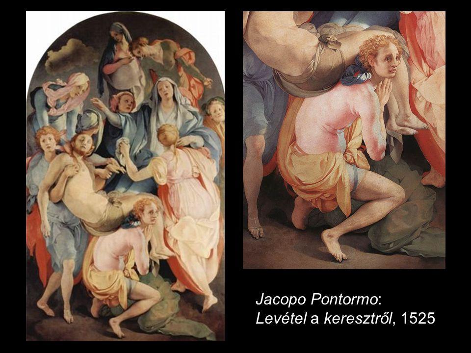 Jacopo Pontormo: Levétel a keresztről, 1525