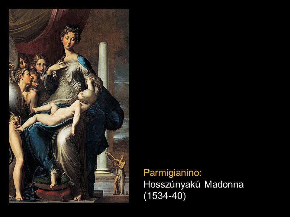 Parmigianino: Hosszúnyakú Madonna (1534-40)