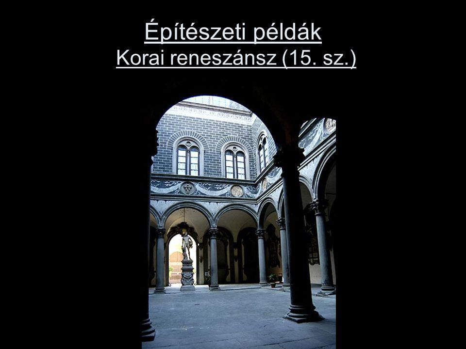 Építészeti példák Korai reneszánsz (15. sz.)