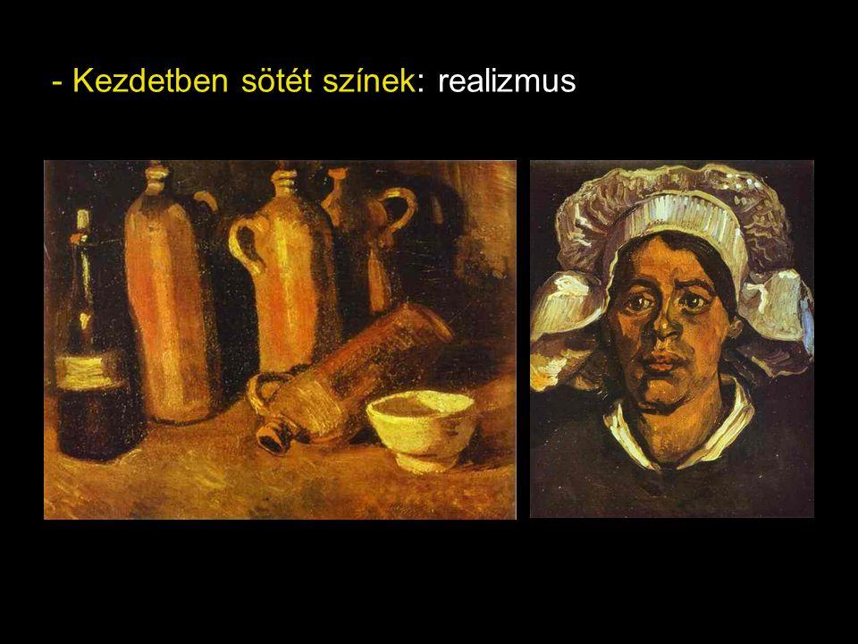 - Kezdetben sötét színek: realizmus