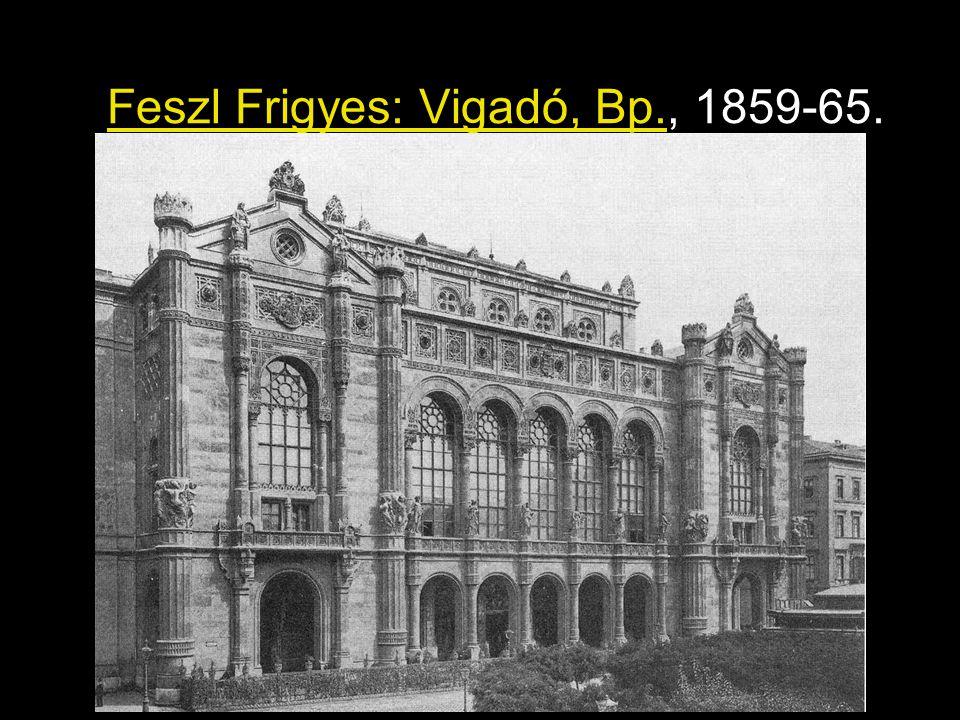 Feszl Frigyes: Vigadó, Bp., 1859-65.
