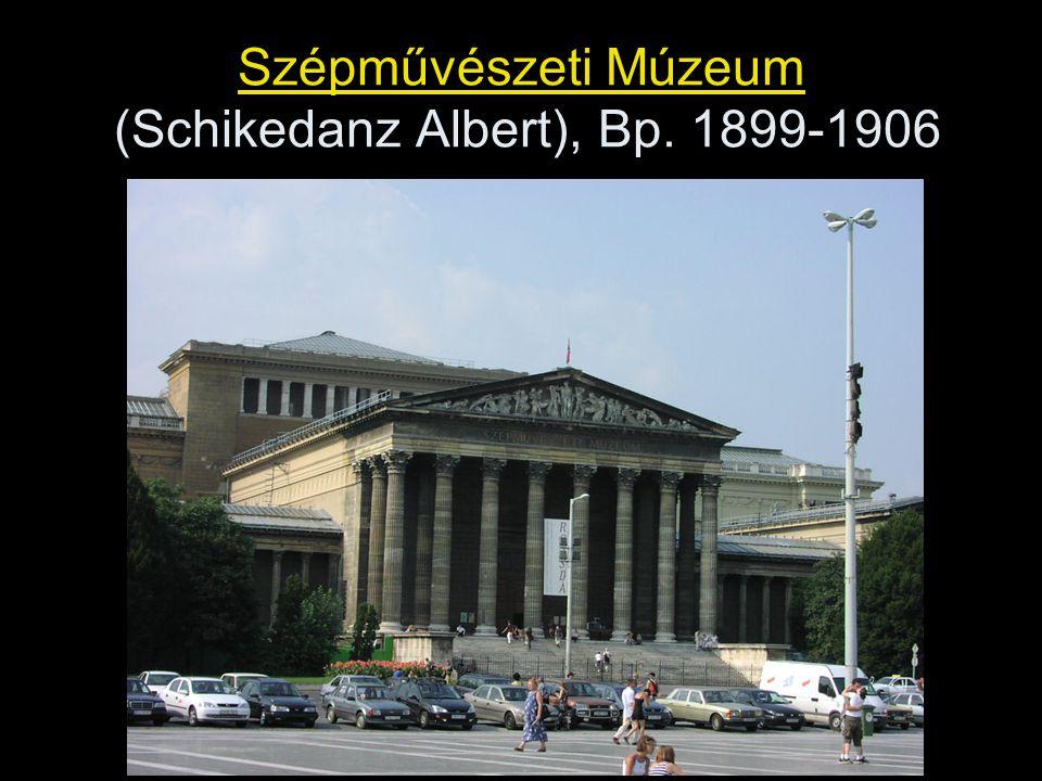 Szépművészeti Múzeum (Schikedanz Albert), Bp. 1899-1906