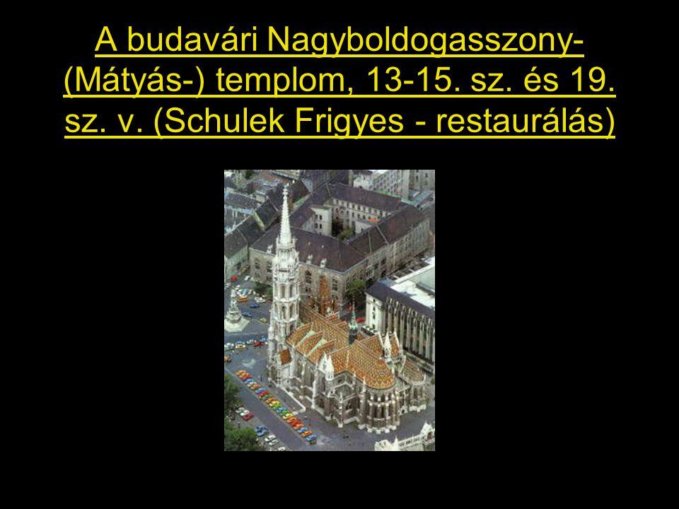 A budavári Nagyboldogasszony- (Mátyás-) templom, 13-15. sz. és 19. sz