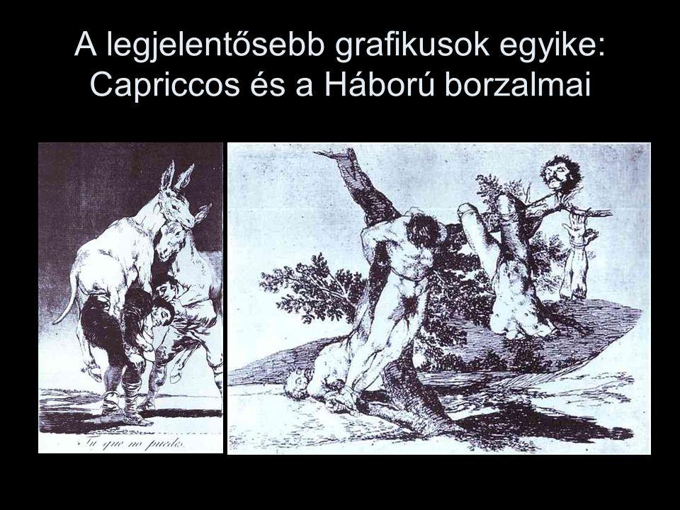 A legjelentősebb grafikusok egyike: Capriccos és a Háború borzalmai