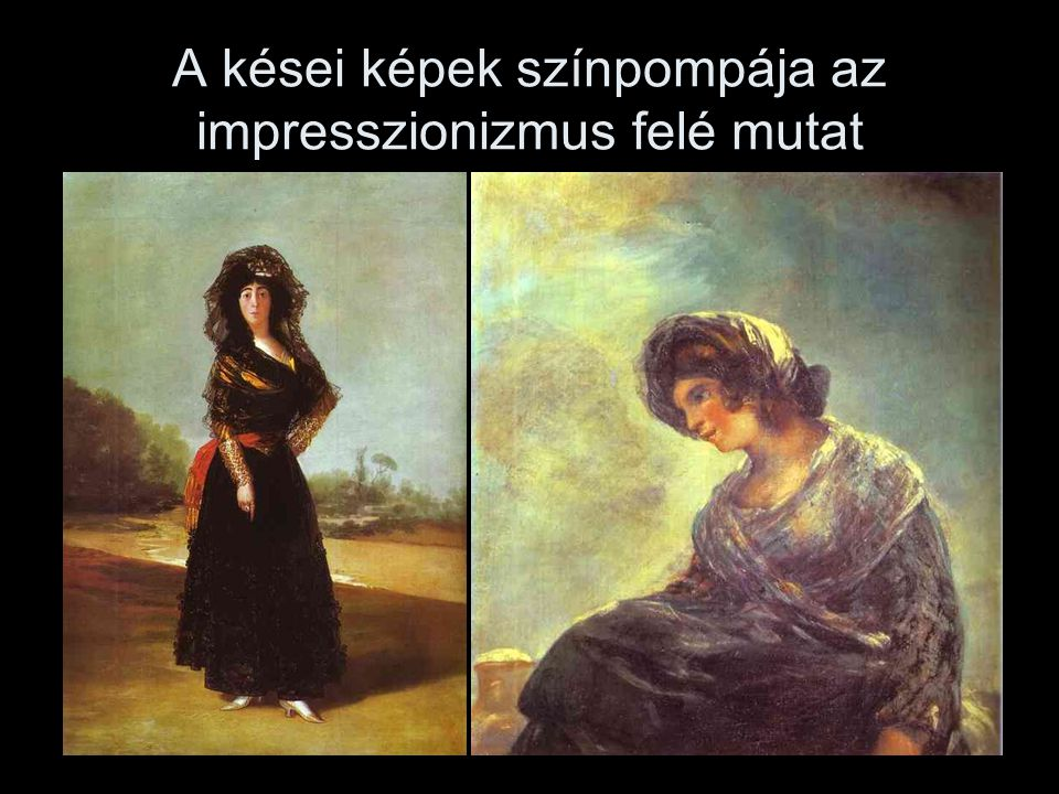 A kései képek színpompája az impresszionizmus felé mutat