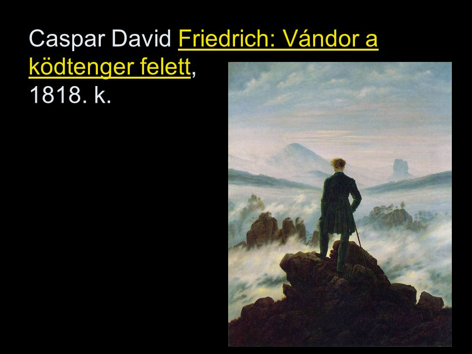 Caspar David Friedrich: Vándor a ködtenger felett, 1818. k.