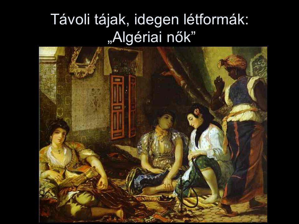 """Távoli tájak, idegen létformák: """"Algériai nők"""