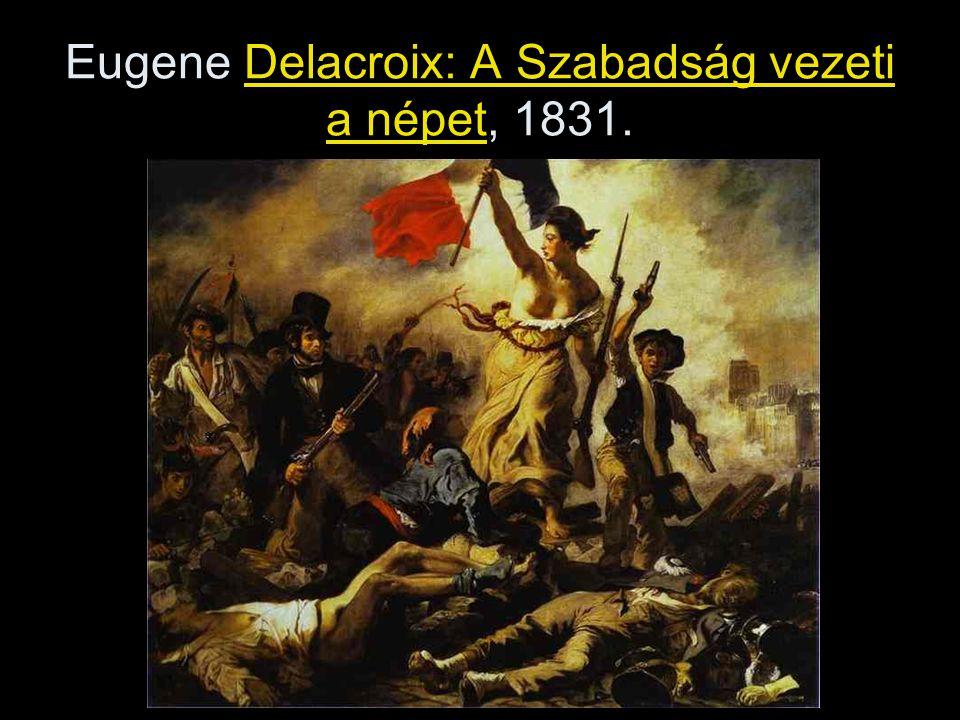 Eugene Delacroix: A Szabadság vezeti a népet, 1831.
