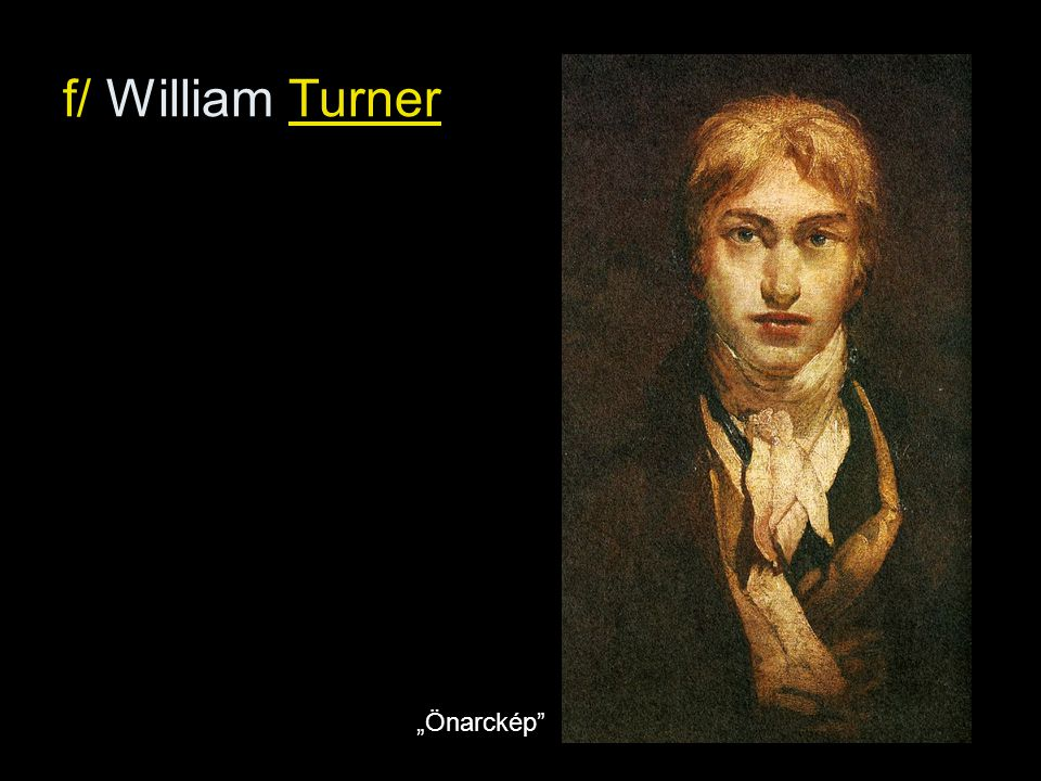 "f/ William Turner ""Önarckép"