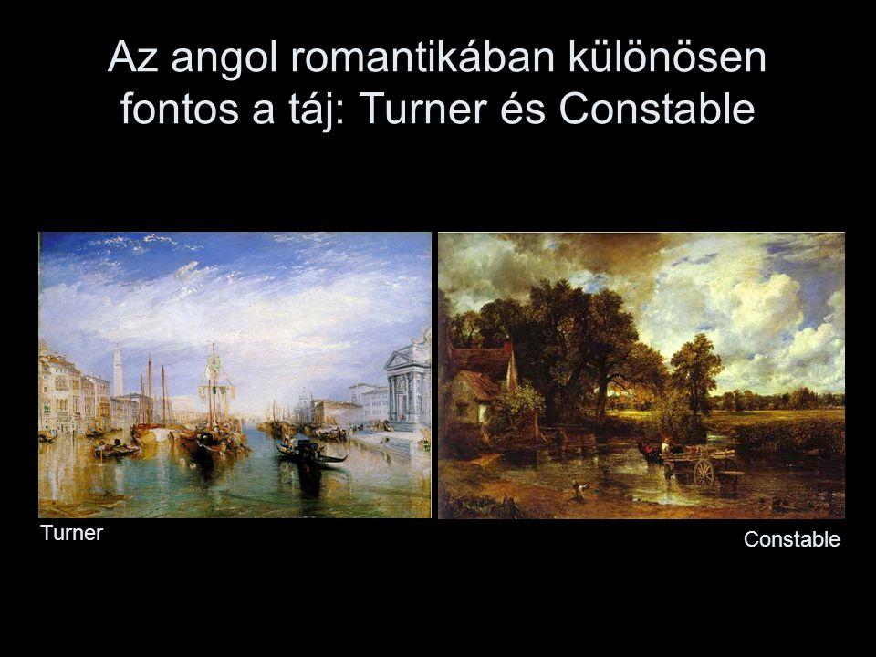 Az angol romantikában különösen fontos a táj: Turner és Constable