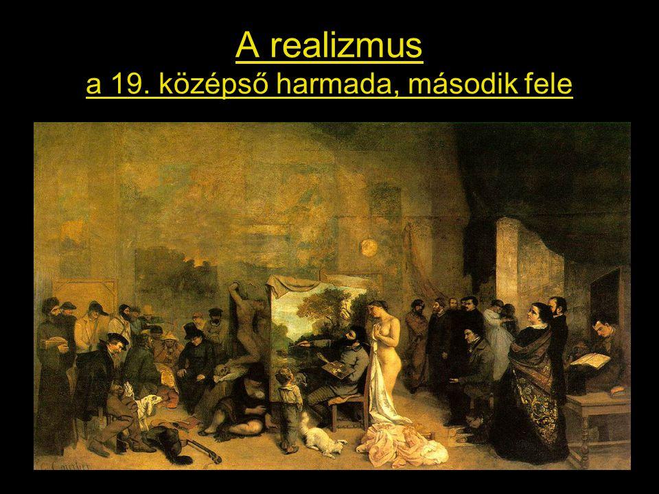 A realizmus a 19. középső harmada, második fele