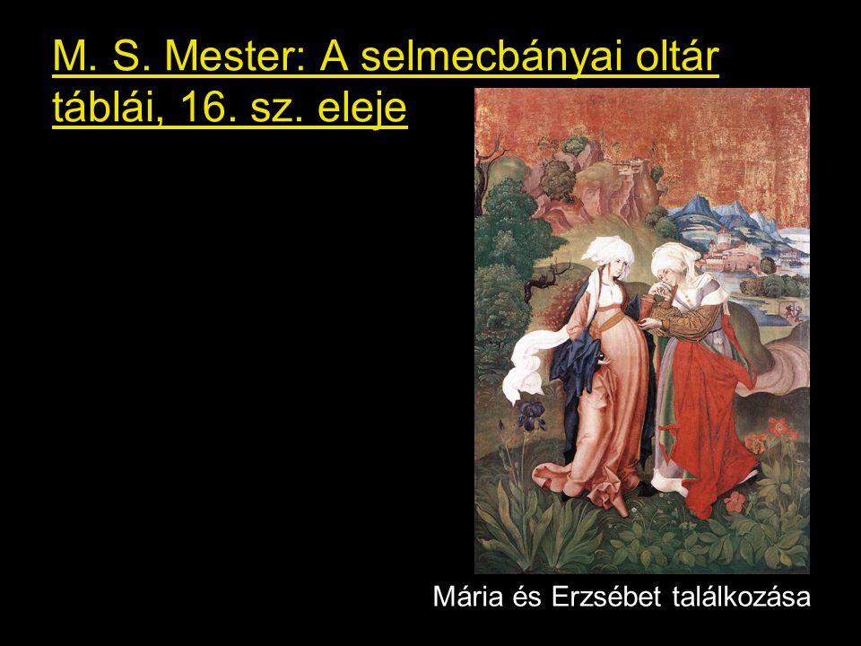 M. S. Mester: A selmecbányai oltár táblái, 16. sz. eleje