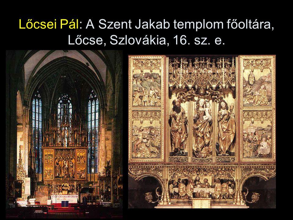 Lőcsei Pál: A Szent Jakab templom főoltára, Lőcse, Szlovákia, 16. sz. e.