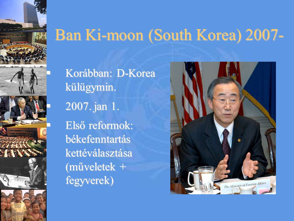 Ban Ki-moon (South Korea) 2007-