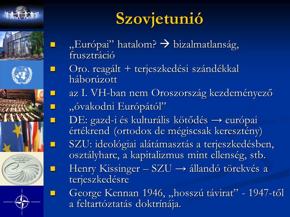 """Szovjetunió """"Európai hatalom  bizalmatlanság, frusztráció"""