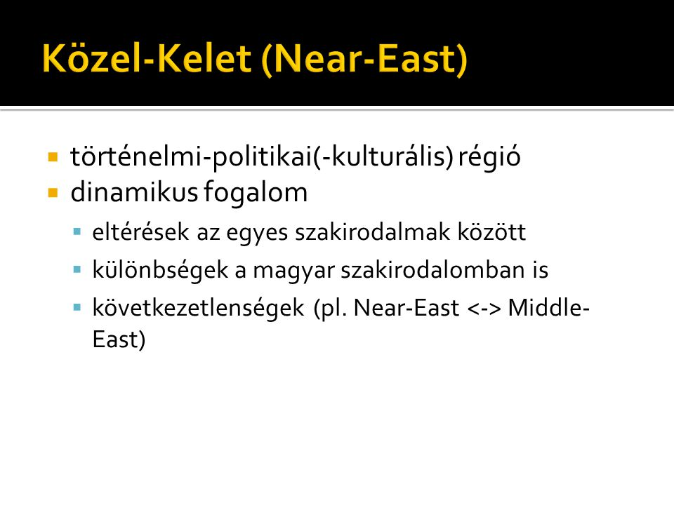 Közel-Kelet (Near-East)