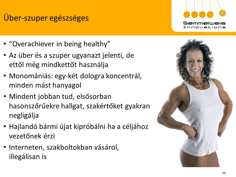 Über-szuper egészséges