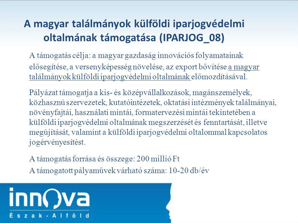 A magyar találmányok külföldi iparjogvédelmi oltalmának támogatása (IPARJOG_08)