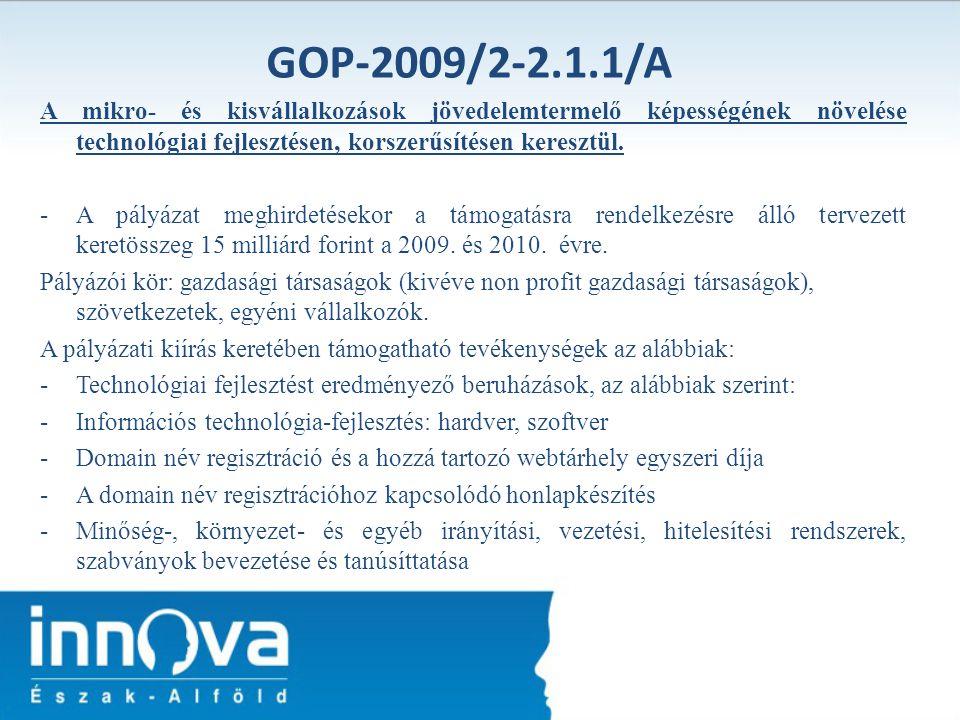 GOP-2009/2-2.1.1/A A mikro- és kisvállalkozások jövedelemtermelő képességének növelése technológiai fejlesztésen, korszerűsítésen keresztül.