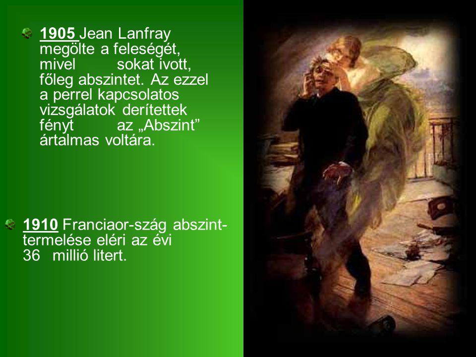 1905 Jean Lanfray megölte a feleségét, mivel