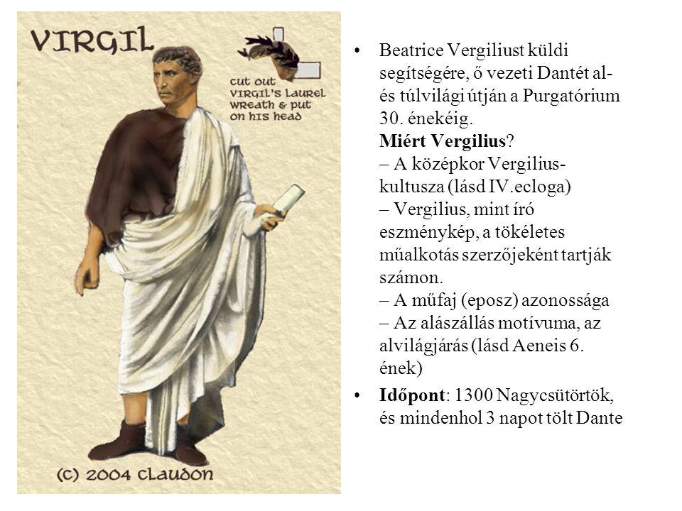 Beatrice Vergiliust küldi segítségére, ő vezeti Dantét al- és túlvilági útján a Purgatórium 30. énekéig. Miért Vergilius – A középkor Vergilius-kultusza (lásd IV.ecloga) – Vergilius, mint író eszménykép, a tökéletes műalkotás szerzőjeként tartják számon. – A műfaj (eposz) azonossága – Az alászállás motívuma, az alvilágjárás (lásd Aeneis 6. ének)