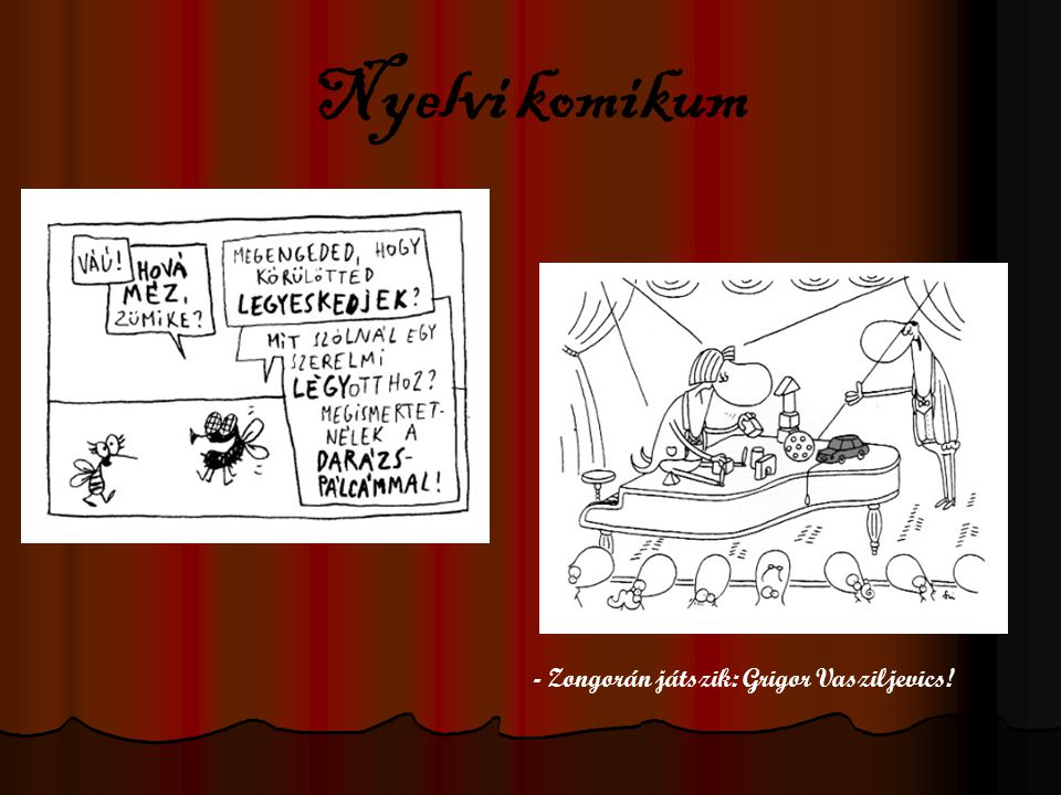 Nyelvi komikum - Zongorán játszik: Grigor Vasziljevics!