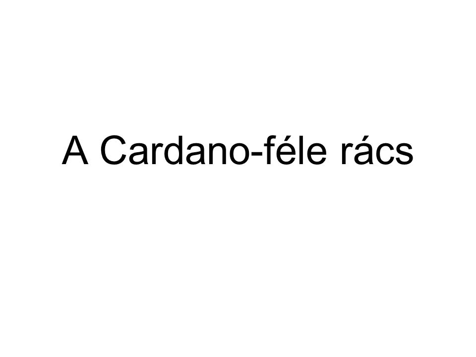 A Cardano-féle rács