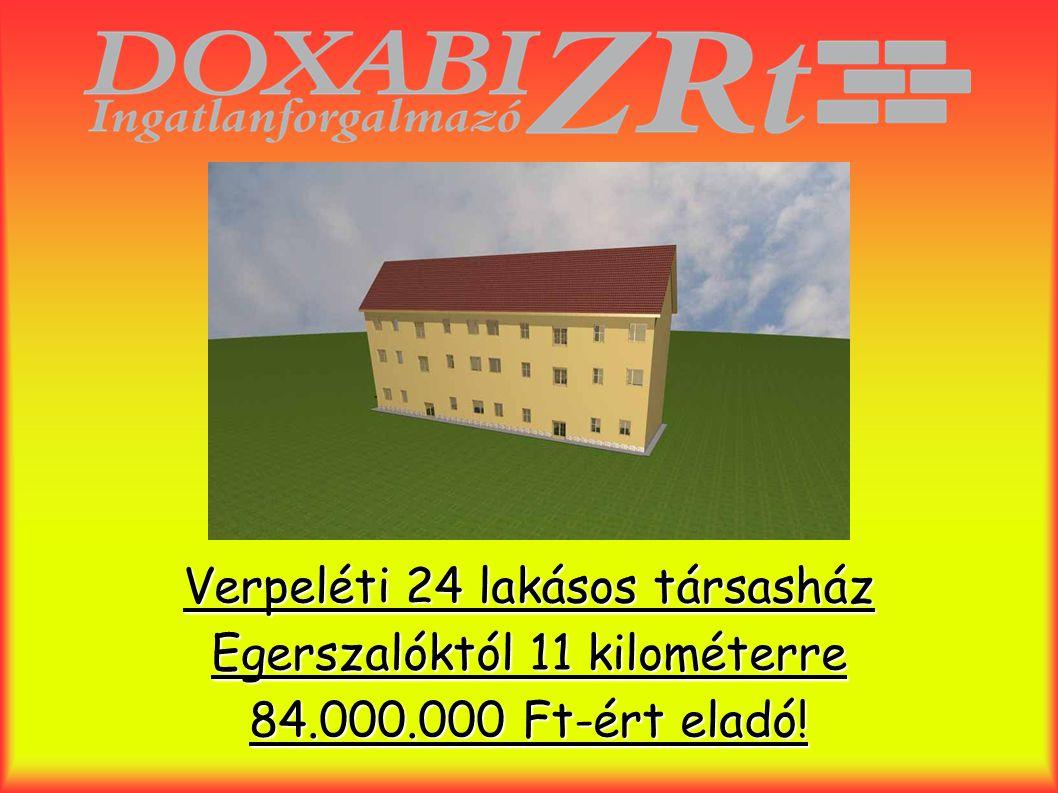 Verpeléti 24 lakásos társasház Egerszalóktól 11 kilométerre 84. 000
