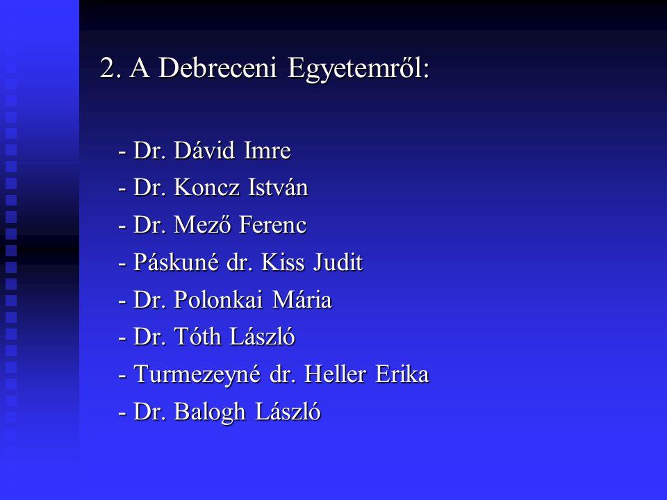 2. A Debreceni Egyetemről: