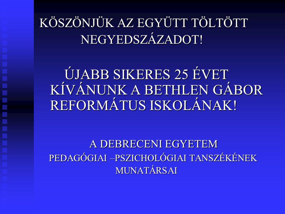 ÚJABB SIKERES 25 ÉVET KÍVÁNUNK A BETHLEN GÁBOR REFORMÁTUS ISKOLÁNAK!