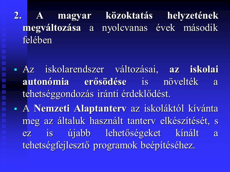 2. A magyar közoktatás helyzetének megváltozása a nyolcvanas évek második felében