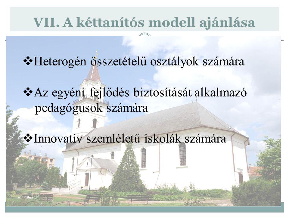 VII. A kéttanítós modell ajánlása